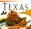 The Food of Texas: Authentic Recipes from the Lone Star State - Caroline Stuart, Dotty Griffith