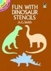 Fun with Dinosaur Stencils - A.G. Smith