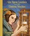 Ada Byron Lovelace and the Thinking Machine - April Chu, Laurie S. Wallmark