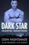 Gay Romance: Dark Star (M/M, Gay Shifter, Paranormal, MPreg, Alien) (Celestial Seductions) - Odin Nightshade