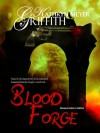 Blood Forge: Revised Author's Edition - Kathryn Meyer Griffith