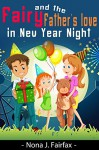 Children's book : Fairy and the father's love in New Year Night - Bedtime reading - Nona J. Fairfax