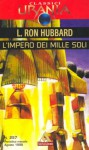 L'impero dei mille soli - L. Ron Hubbard, Roberta Rambelli, Luigi Cozzi