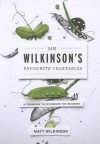 MR Wilkinson's Favourite Vegetables: A Cookbook to Celebrate the Seasons - Matt Wilkinson, British