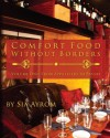 Comfort Food Without Borders Volume One: From Appetizers to Pastas - Sia Ayrom
