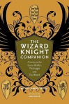 The Wizard Knight Companion: A Lexicon for Gene Wolfe's The Knight and The Wizard - Michael Andre-Driussi, Gene Wolfe