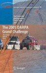 The 2005 DARPA Grand Challenge: The Great Robot Race (Springer Tracts in Advanced Robotics) - Martin Buehler, Karl Iagnemma, Sanjiv Singh