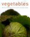 Vegetables: An A Z Reference And Cook's Kitchen Bible - Christine Ingram