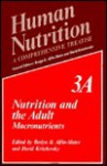 Human Nutrition: A Comprehensive Treatise Volume 3a: Nutrition and the Adult: Macronutrients - P. Ed. Slater