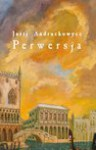 Perwersja - Jurij Andruchowycz