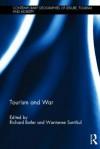 Tourism and War - Richard Butler, Wantanee Suntikul