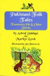 Pakistani Folk Tales: Toontoony Pie And Other Stories - Ashraf Siddiqui