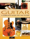 Guitar A Complete Guide For The Player - Dave Hunter