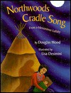 Northwoods Cradle Song: From a Menominee Lullaby - Douglas Wood