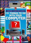 101 Things to Do with Your Computer - Gillian Doherty