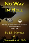 No Way in Hell: A Steel Corps/Trident Security Crossover Novel Book 1 - Samantha Cole, J. C. Havens