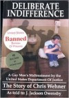Deliberate Indifference: A Gay Man's Maltreatment by the United States Department of Justice - J. Jackson Owensby