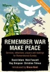 Remember War, Make Peace: Services, reflections, prayers and readings for Remembrance Sunday - Bruce Kent, Nick Fawcett, David Adam, Ray Simpson, Christine Titmus