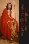 Traditions of the North American Indians, Volume 1: A Captivating First Hand Account of History (Timeless Classic Books) - James Athearn Jones, Timeless Classic Books
