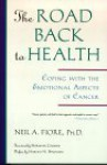The Road Back to Health: Coping With the Emotional Aspects of Cancer - Neil A. Fiore