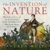 The Invention of Nature: Alexander von Humboldt's New World - David Drummond, Andrea Wulf