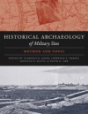 The Historical Archaeology of Military Sites: Method and Topic - Clarence R. Geier, Lawrence E. Babits, Douglas D. Scott, David G. Orr