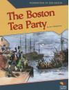 The Boston Tea Party - Rebecca Rissman, Ann Malaspina