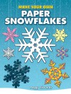 Make Your Own Paper Snowflakes - Peggy Edwards