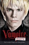 Vampire Smarts Guide: The Essential Vampire Pre Dating Guide - Stephanie V.W. Lucianovic