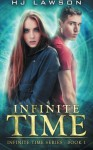 Infinite Time: Time Travel Adventure (Volume 1) - H J Lawson