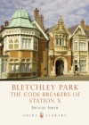 Bletchley Park: Code-Breaking (Shire Library) - Michael Smith
