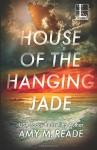 House of the Hanging Jade - Amy M. Reade