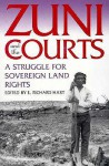 Zuni and the Courts: A Struggle for Sovereign Land Rights - E. Richard Hart