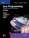 Java Programming: Complete Concepts and Techniques - Gary B. Shelly, Thomas J. Cashman, Joy L. Starks