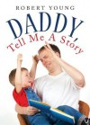 Daddy, Tell Me a Story - Robert Young
