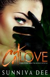 Cat Love: A sexy thriller about the animal in all of us - Sunniva Dee, Clarise Tan