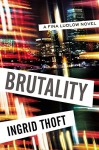 Brutality (A Fina Ludlow Novel) - Ingrid Thoft