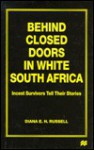 Behind Closed Doors in White South Africa: Incest Survivors Tell Their Stories - Diana E. H. Russell, Jo Campling