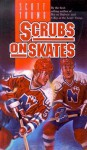 Scrubs on Skates - Scott Young