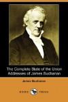 The Complete State of the Union Addresses of James Buchanan (Dodo Press) - James Buchanan Jr.