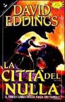 La città del nulla (La saga dei Tamuli, #3) - David Eddings, Grazia Gatti