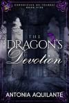 The Dragon's Devotion - Antonia Aquilante