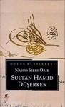 Sultan Hamid Düşerken - Nahid Sırrı Örik