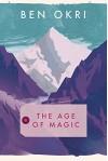 By Ben Okri The Age of Magic [Hardcover] - Ben Okri
