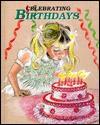 Celebrating Birthdays (Holiday Celebrations) - Shelly Nielsen