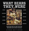 What Bears They Were: Chicago Bears Greats Talk About Their Teams, Their Coaches, and the Times of Their Lives - Richard Whittingham