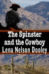 The Spinster and the Cowboy (Spinster Brides of Cactus Corner Book 1) - Lena Nelson Dooley