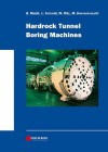Hardrock Tunnel Boring Machines - Bernhard Maidl, Leonhard Schmid, Willy Ritz, Martin Herrenknecht