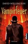 Vampirfeuer: Thriller (Laura Caxton, Band 26721) - David Wellington, Andreas Decker