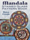 Mandala Stained Glass Pattern Book - Anna Croyle